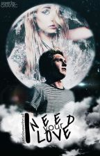 I Need Your Love. [TOME 2][TERMINÉE] by JustInLoveWithNiallx