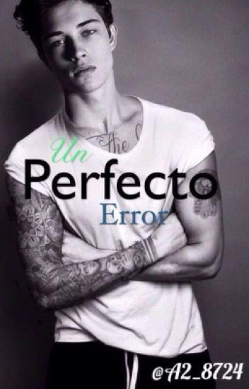 Un perfecto error [Pausada]