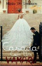 CASADA COM UM VAMPIRO by Menina_do_Tomlinson