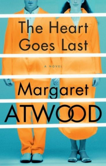 The Heart Goes Last by MargaretAtwood