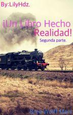 Un Libro Hecho Realidad (2da Parte) [Fred Weasley & Tu] by lilyhdza