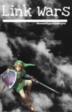 Link Wars |LxRxD| by HonestlyJustAshlynn