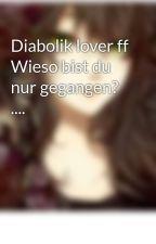 Diabolik lover ff Wieso bist du nur gegangen? .... by akira_lileya