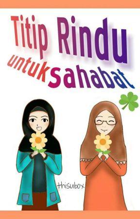 Titip Rindu untuk Sahabat by thisubox