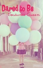 Dared to be costume queen (Season Drama #2) by PartygirlPOP