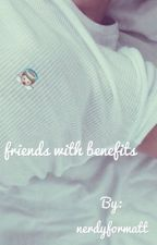 friends with benefits ; m.e by nerdyformatt