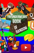 TryUnderWear's Book of Random by TRYUNDERWEAR