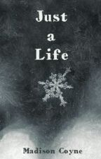 Just a Life by Lenore01