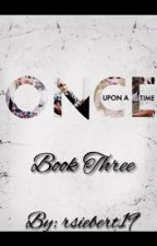 Once Upon A Time: Book Three of Jelsa Fairytale Series by rsiebert19