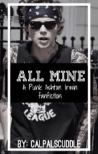 All Mine - Punk Ashton Irwin by Calpalscuddle