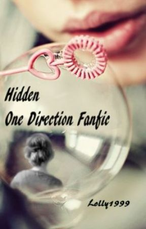 Hidden - 1D FanFic ~ON HOLD~ by lolly1999