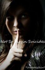 Not So Virgin Suicides by UnderMySkin