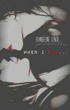 When I saw... by EvangelineLenox