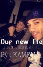 *Our new Life (Best boyfriend? Sequel) by wolfhardbby