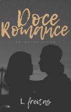 Doce Romance | Livro 1 by LollaJM