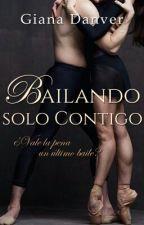 Bailando solo Contigo © (BC#2) by FreeThinkerGirl