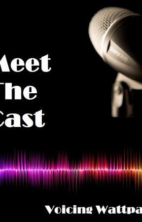 Meet the cast by XxxVoicingxWattadXD