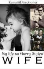 My life as Harry Styles' wife by KawaiiiDirectioner