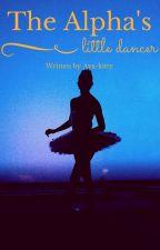 The Alpha's Little Dancer. [Short Story] by KoraRae