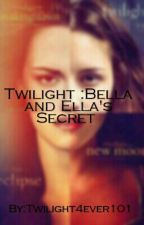 Twilight Bella and Ella's Secret by OnE_BaD_BiTcH
