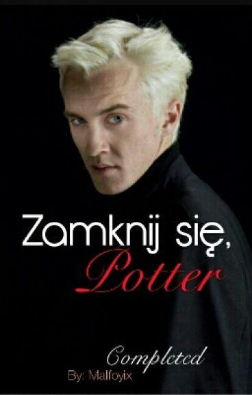 Zamknij się Potter  DRARRY √