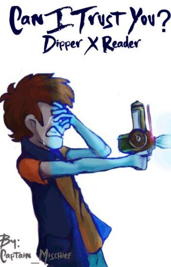 Can I Trust You? (Dipper x Reader)