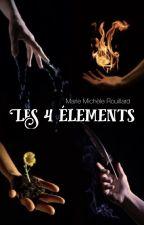 Les 4 éléments (en réécriture) by mariemichou221