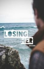 Losing Her by notsofiax