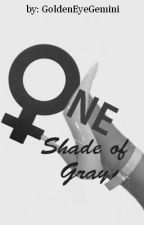 One Shade of Grey - A Feminist's Story by GoldenEyeGemini
