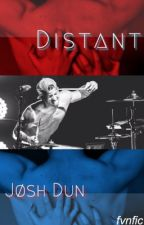 Distant ; Josh Dun by fvnfic