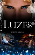 Luzes (Em Revisão) by BetoAzevedo