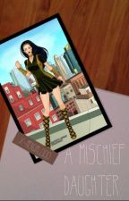 Daughter of Mischief by x-mengirl000