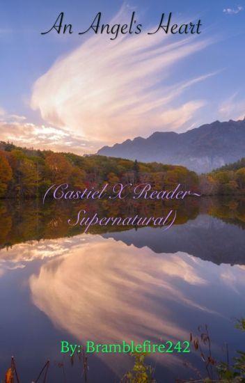 An Angel's Heart~ Castiel X Reader