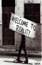 -Welcome to Reality- by ShelfLife