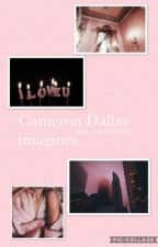 Cameron Dallas Imagines by dysfunctionaldallas