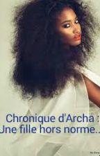 Chronique d'Archana : une fille hors norme by Queen-Renoi