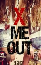 X Me Out (One Direction) by tinylittlewriter