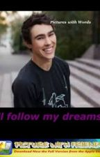 Ill follow my dreams (max schneider fanfic) by crying_like_the_rain