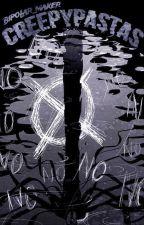 Creepypastas by Two_Bipolar_Girls
