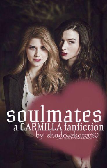 Soulmates ❣ carmilla fanfiction