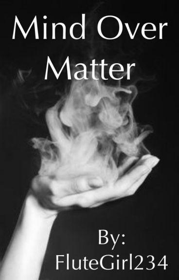 Mind Over Matter (Kellic)