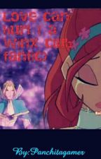 Love can hurt ( a winx club fanfic) by panchitagamer