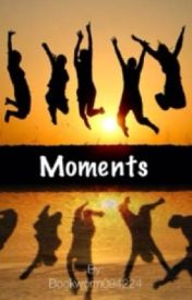 Moments by Bookworm094224