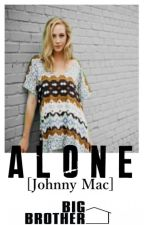 Alone [Johnny Mac - BB17] |COMPLETED| by golden-hyung