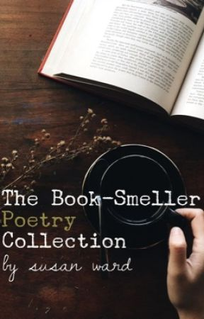 The Book-Smeller Poetry Collection  by SusanWard
