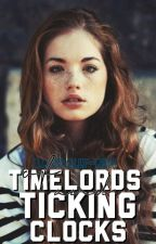 Of TimeLords and Ticking Clocks {Doctor Who} by basically-run