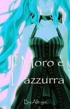 ~Il Moro e L'azzurra~ by Ale-ya
