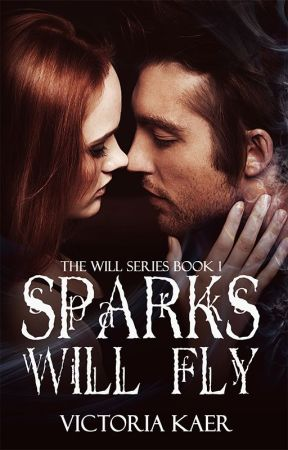 ©Sparks Will Fly by VictoriaKaer