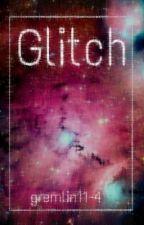 Glitch by CurlzForMetal