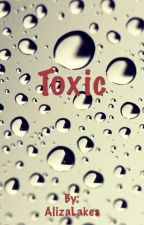 TOXIC by AlizaLakes